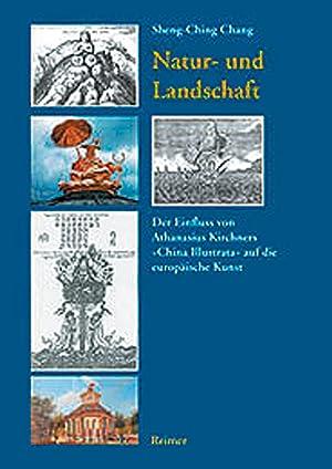 Natur und Landschaft - Der Einfluss von Athanasius Kirchers »China Illustrata« auf die ...