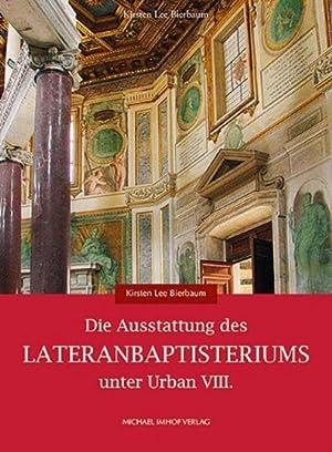 Die Ausstattung des Lateranbaptisteriums unter Urban VIII.: Von Kirsten Lee Bierbaum. Petersberg ...