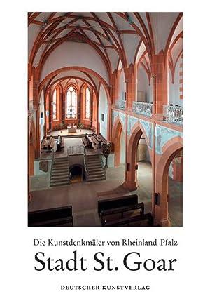 Stadt St. Goar. Die Kunstdenkmäler des Rhein-Hunsrück-Kreises, Teil 2.3: Bearb. Eduard ...