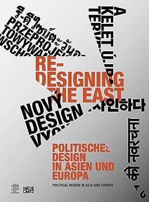 Re-Designing the East. Politisches Design in Asien und Europa.: Hg. Hans D. Christ u.a. ...