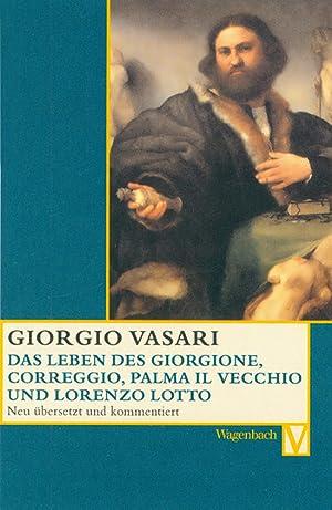 Giorgio Vasari. Das Leben des Giorgione, Correggio,: Hg. Alessandro Nova