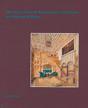 Die phantastische Geschichte der Villen des Friedrich Haux.: Von Gerhard Penck. Tübingen 2008.