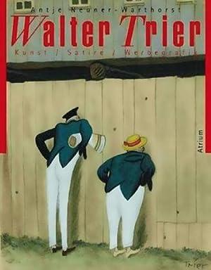 Walter Trier. Kunst. Satire. Werbegrafik.: Hg. Antja Neuer-Warthorst. Hamburg 2006.