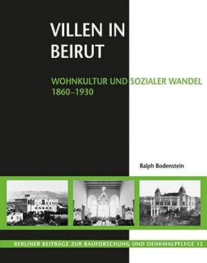 Villen in Beirut: Wohnkultur und sozialer Wandel 1860-1930.: Von Ralph Bodenstein. Petersberg 2012.
