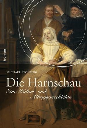 Die Harnschau. Eine Kultur- und Alltagsgeschichte.: Von Michael Stolberg. Köln 2009.