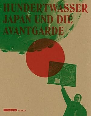 Hundertwasser, Japan und die Avantgarde.: Hg. Axel Köhne Harald Krejci, Agnes Husslein-Arco. ...