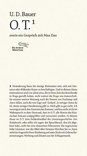 O.T. Sowie ein Gespräch mit Max Dax.: Von U.D. Bauer. Die Andere Bibliothek Band 339. Berlin ...