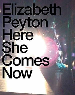 Elisabeth Peyton. Here She Comes Now.: Hg. Johan Holten, Elisabeth Peyton. Kunsthalle Baden-Baden ...