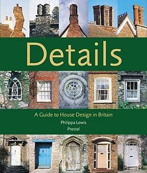 Details A Guide to House Design in Britain: Von Philippa Lewis