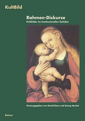 KultBild - Visualität und Religion in der Vormoderne Band 2: Rahmen-Diskurse - Kultbilder im ...