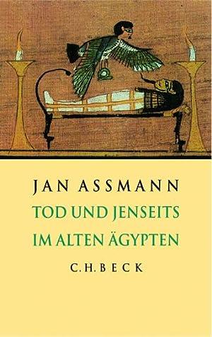Tod und Jenseits im alten Ägypten: Von Jan Assmann.