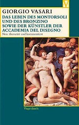 Das Leben des Montorsoli und des Bronzino: Von Giorgio Vasari.