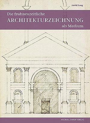 Die frühneuzeitliche Architekturzeichnung als Medium intra- und interkultureller Kommunikation...