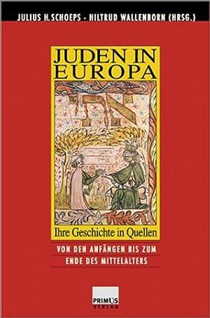 Juden in Europa - Ihre Geschichte in Quellen - Band 1: Von den Anfängen bis zum späten ...