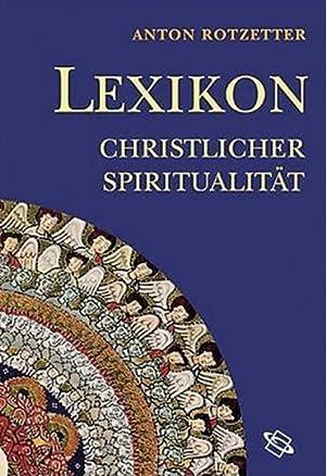 Lexikon christlicher Spiritualität.: Von Anton Rotzetter. Darmstadt 2007.
