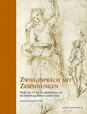 Zwiegespräch mit Zeichnungen. Werke des 15. bis 18. Jahrhunderts aus der Sammlung Robert ...
