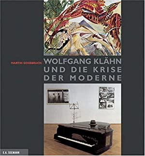 Wolfgang Klähn und die Krise der Moderne.: Von Martin Gosebruch. Leipzig 2006.