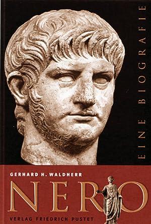 Nero - Eine Biografie: Von Gerhard H. Waldherr. Regensburg 2005.