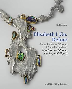 Elisabeth J. Gu. Defner. Mensch - Natur - Kosmos. Schmuck und Gerät.: Von Karl Bollmann. ...