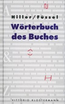 Wörterbuch des Buches: Von Helmut Hiller u.a. Frankfurt 2002.