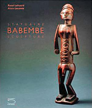 Babembe Sculpture: Von Raoul Lehuard. Mailand 2010.