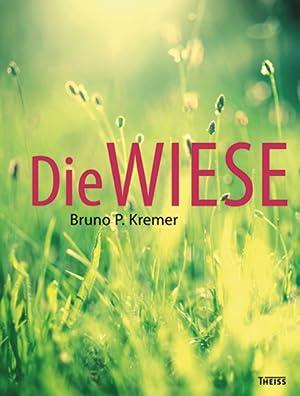 Die Wiese.: Von Bruno P. Kremer. Darmstadt 2016.