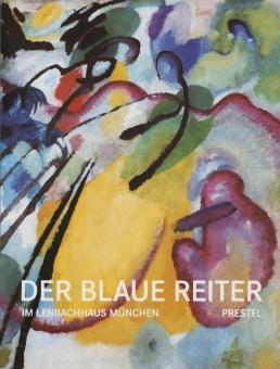Der Blaue Reiter im Lenbachhaus München. Katalogbuch.: Hg. Helmut Friedel.