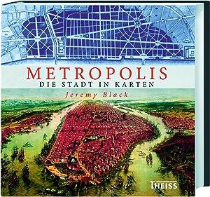 Metropolis. Die Stadt in Karten. Von Konstantinopel: Von Jeremy Black.