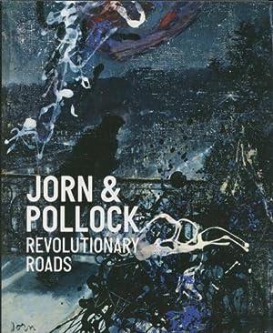 Asger Jorn & Jackson Pollock. Revolutionary Roads.: Hg. Michael Juul