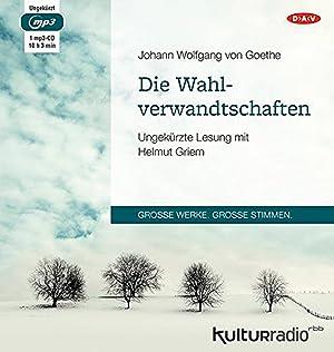 J. W. von Goethe. Die Wahlverwandtschaften. mp3-CD.: UngekŸrzte Lesung mit