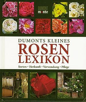 DuMonts kleines Rosenlexikon - Sorten, Herkunft, Verwendung,: Von Andrea Rausch.