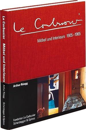 Le Corbusier. Möbel Und Interieurs 1905 1965. Der: Von Arthur Rüegg.