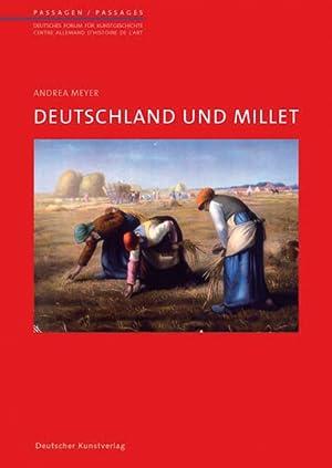 Deutschland und Millet. Passagen Band 26.: Von Andrea Meyer. Berlin 2009.
