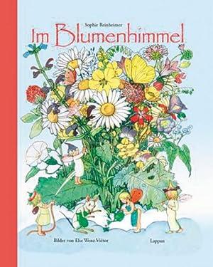 Im Blumenhimmel.: Von Sophie Reinheimer.