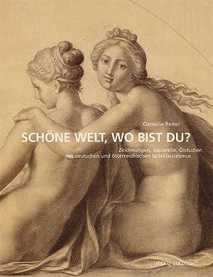 Schöne Welt, wo bist du? Zeichnungen, Aquarelle und Ölskizzen des deutschen und ö...