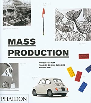 Mass Production. Products from phaidon design classics, volume two.: Hg. Alan Fetcher u.a. London ...