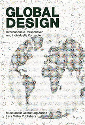 Global Design. Internationale Perspektiven und individuelle Konzepte.: Hg. Angeli Sachs. Zürich ...