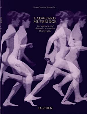 Eadweard Muybridge. The Human and Animal Locomotion: Köln 2016.