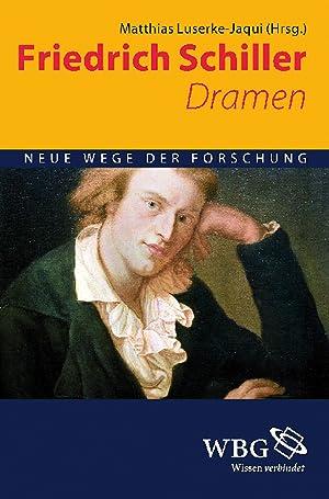 Friedrich Schiller. Dramen.: Hg. Matthias Luserke-Jaqui.