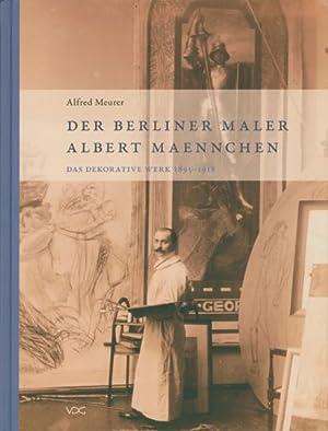 Der Berliner Maler Albert Maennchen.: Von Alfred Meurer. Weimar 2010.