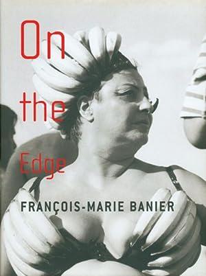 François-Marie Banier. On the Edge.: Hg. Martin Hentschel.
