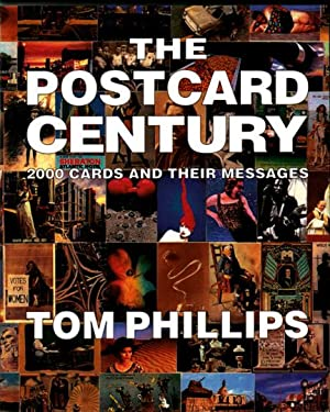 The Postcard Century. 2000 Cards and Their: Von Tom Phillips.