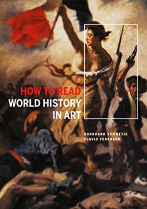 How to Read World History in Art. From the Code of Hammurabi to September 11.: Von Flavio Febbraro ...
