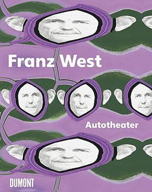 Franz West. Autotheater.: Hg. Kasper König