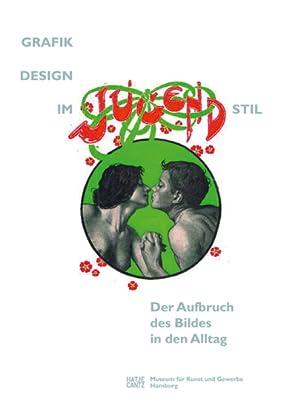 Grafikdesign des Jugendstil. Der Aufbruch des Bildes in den Alltag.: Hg. Museum für Kunst und ...