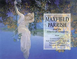 Maxfield Parrish and the American Imagists.: Von Laurence Cutler