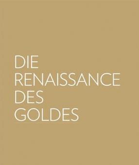 Die Renaissance des Goldes. Gold in der Kunst des 20. Jahrhunderts.: Von Anne Schloen. Nürnberg ...