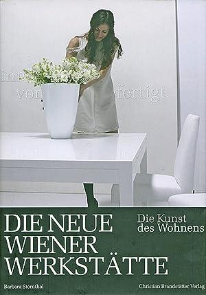 Design der Neuen Wiener Werkstätte. Die Kunst des Wohnens.: Von Barbara Sternthal. Wien 2011.