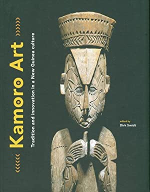 Kamoro Art. Tradition and Innovation in a: Hg. Dirk Smidt.