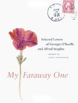 My Faraway One. Ausgewählte Briefe von Georgia O'Keeffe und Alfred Stieglitz. Band 1, ...